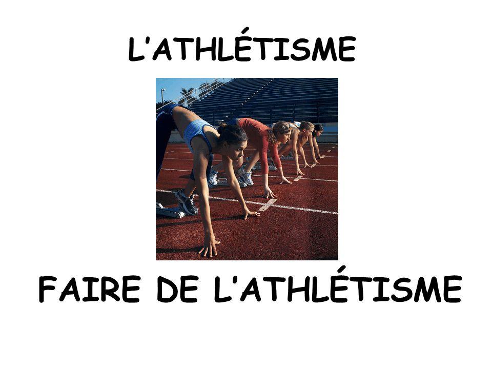 LATHLÉTISME FAIRE DE LATHLÉTISME
