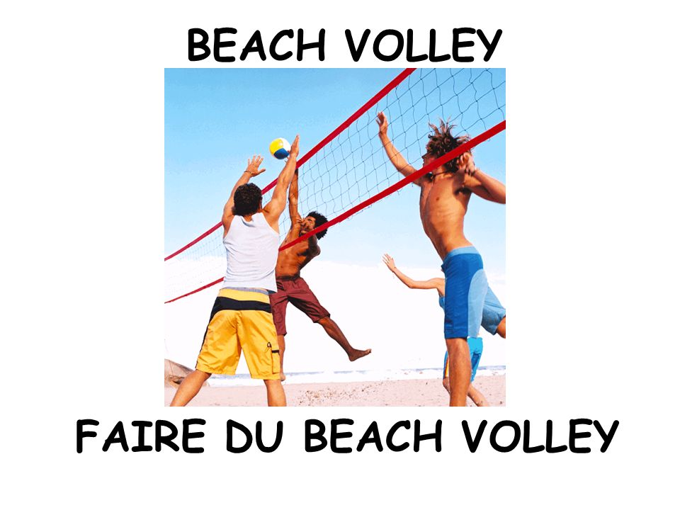 BEACH VOLLEY FAIRE DU BEACH VOLLEY