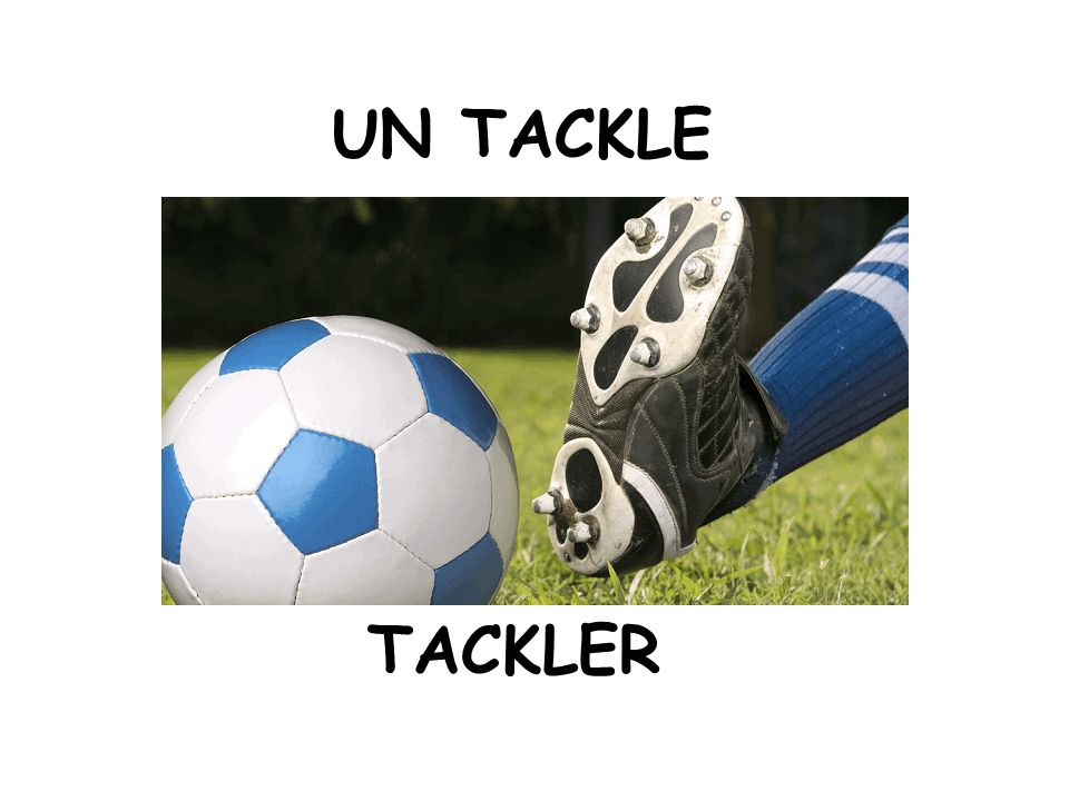 UN TACKLE TACKLER