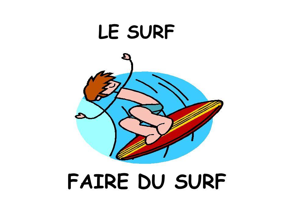 LE SURF FAIRE DU SURF