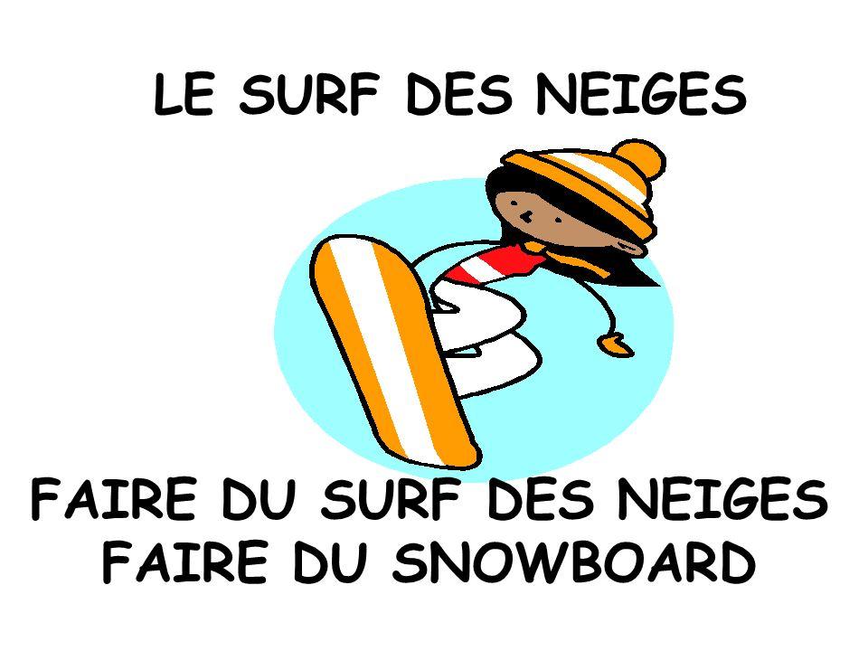 LE SURF DES NEIGES FAIRE DU SURF DES NEIGES FAIRE DU SNOWBOARD