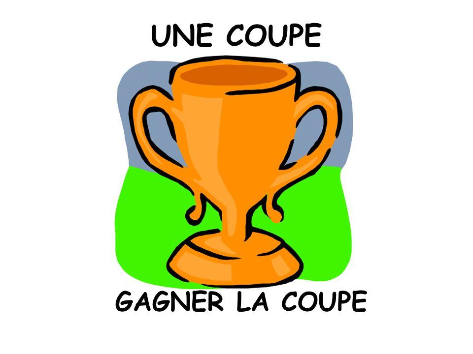 UNE COUPE GAGNER LA COUPE