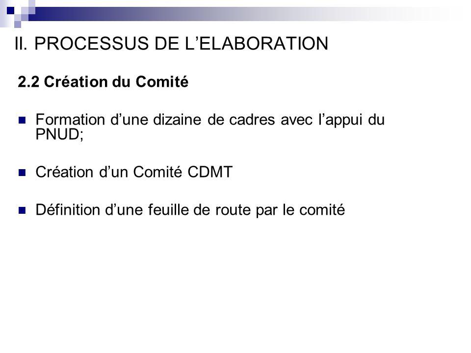 2.2 Création du Comité Formation dune dizaine de cadres avec lappui du PNUD; Création dun Comité CDMT Définition dune feuille de route par le comité