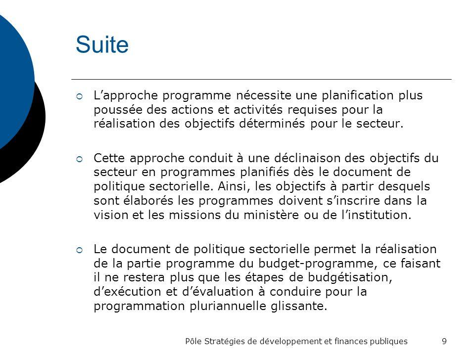 Suite Lapproche programme nécessite une planification plus poussée des actions et activités requises pour la réalisation des objectifs déterminés pour