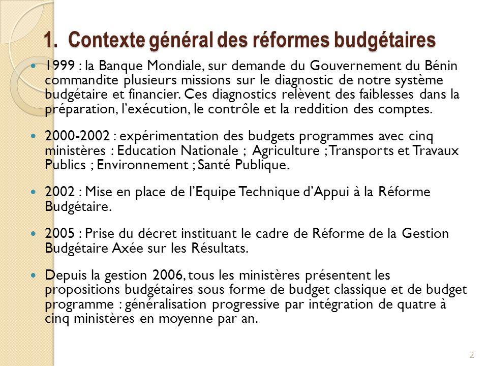 1. Contexte général des réformes budgétaires 1999 : la Banque Mondiale, sur demande du Gouvernement du Bénin commandite plusieurs missions sur le diag