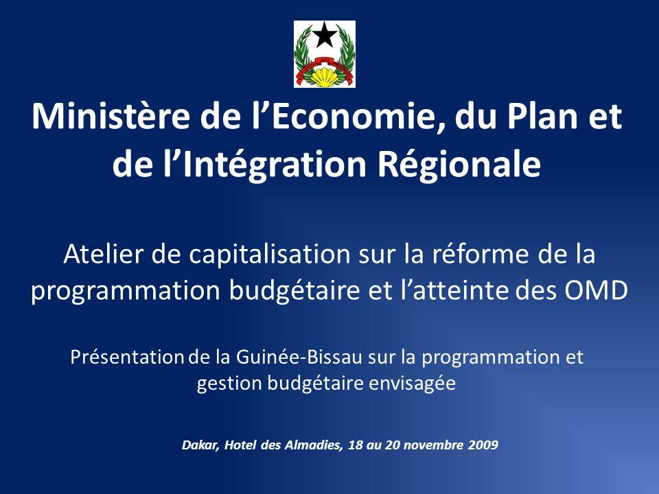 Ministère de lEconomie, du Plan et de lIntégration Régionale Atelier de capitalisation sur la réforme de la programmation budgétaire et latteinte des