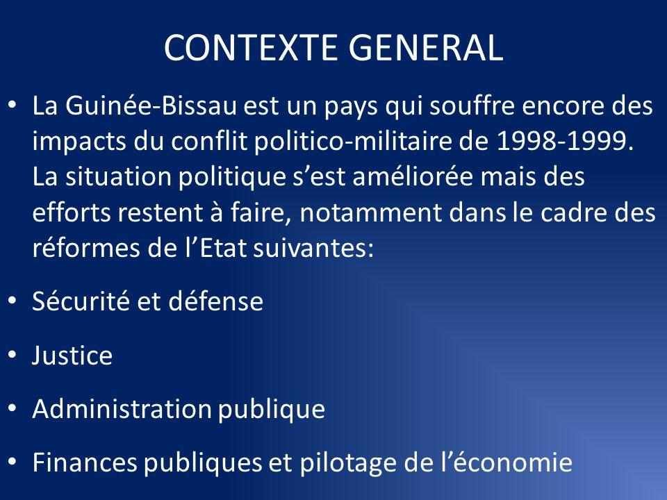 CONTEXTE GENERAL La Guinée-Bissau est un pays qui souffre encore des impacts du conflit politico-militaire de 1998-1999. La situation politique sest a