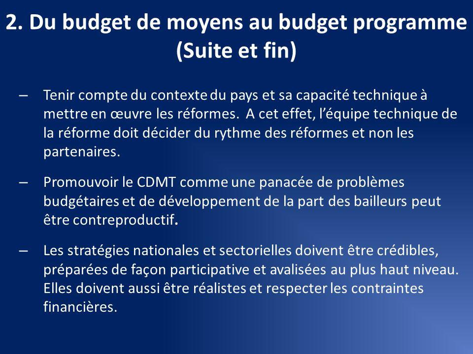 2. Du budget de moyens au budget programme (Suite et fin) – Tenir compte du contexte du pays et sa capacité technique à mettre en œuvre les réformes.