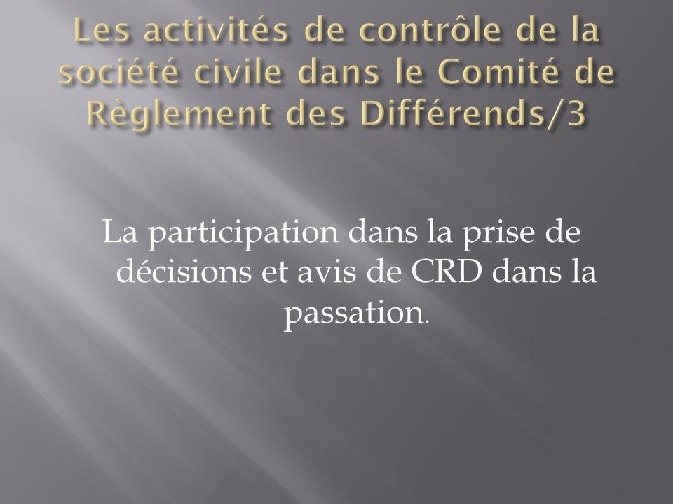 La participation dans la prise de décisions et avis de CRD dans la passation.
