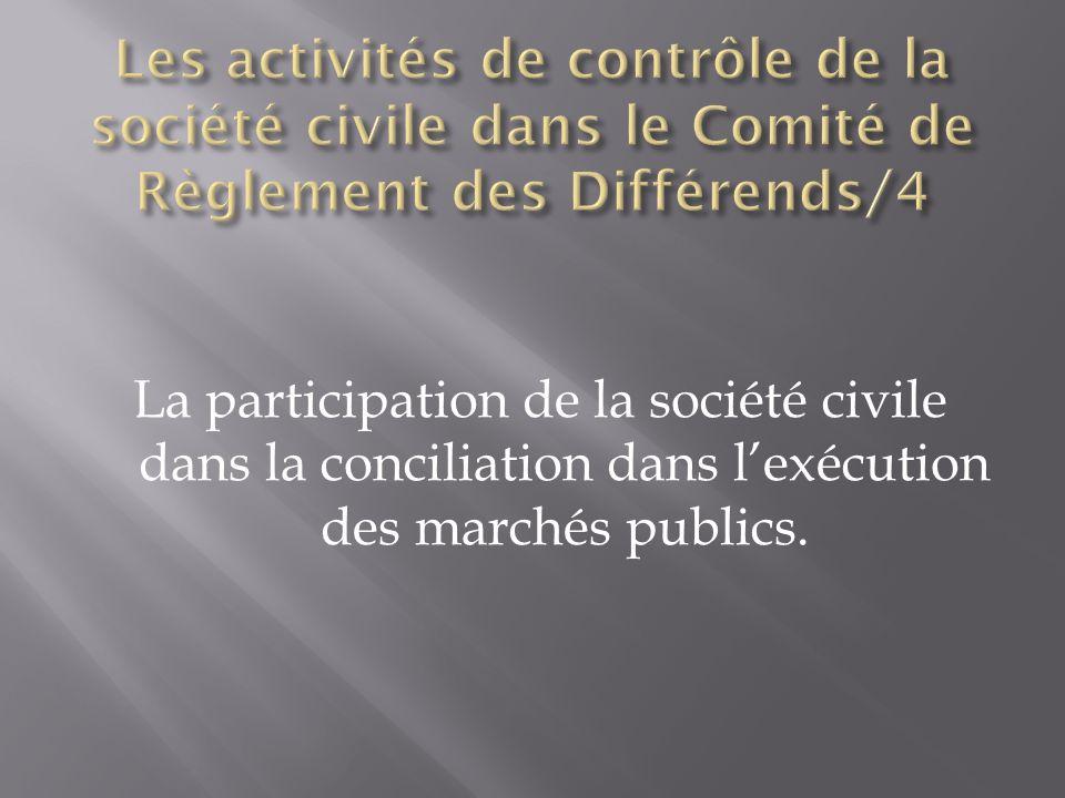 La participation de la société civile dans la conciliation dans lexécution des marchés publics.