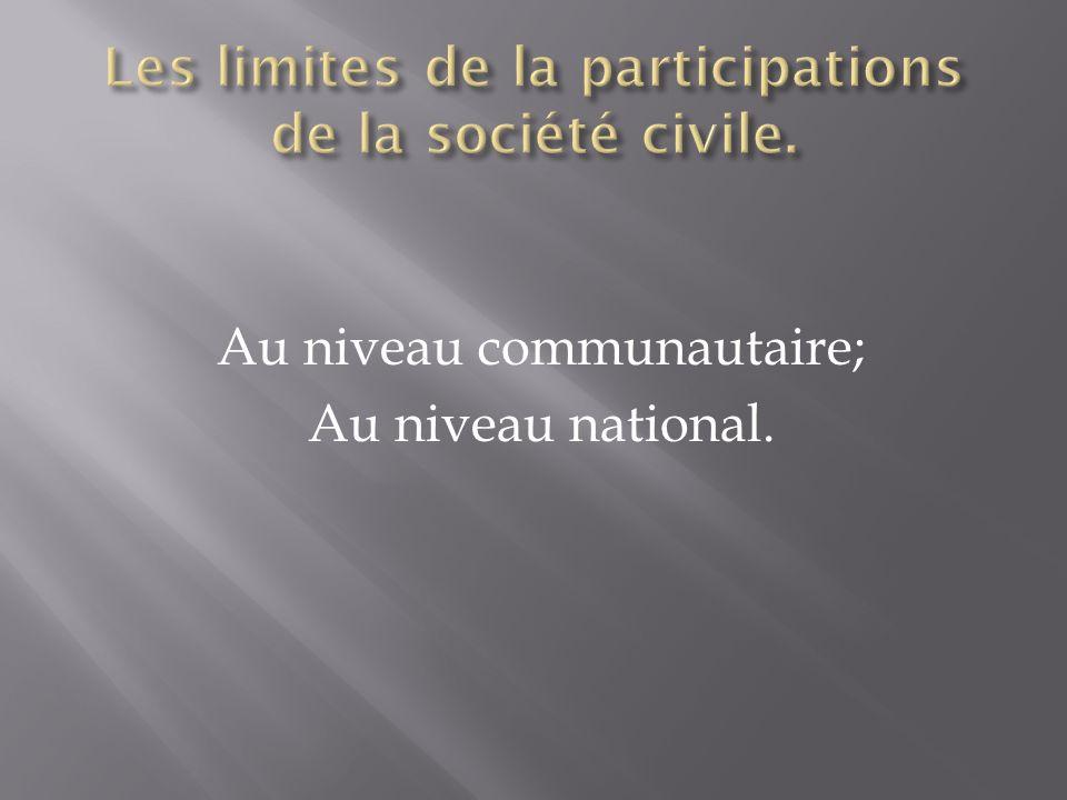 Au niveau communautaire; Au niveau national.