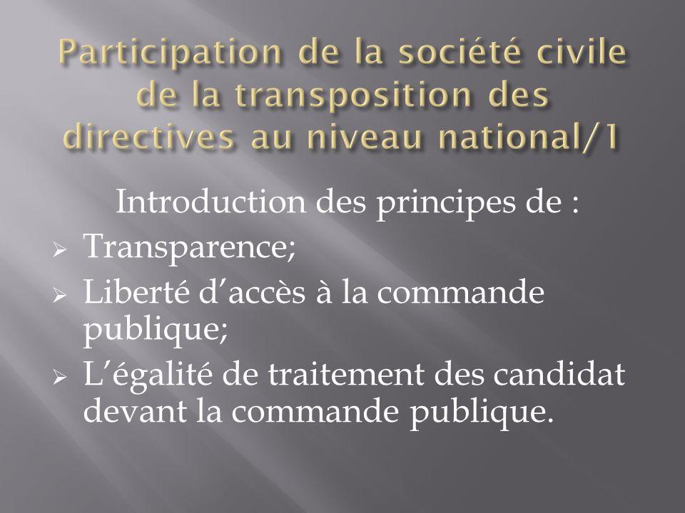 Introduction des principes de : Transparence; Liberté daccès à la commande publique; Légalité de traitement des candidat devant la commande publique.