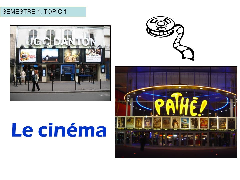 SEMESTRE 1, TOPIC 1 Le cinéma