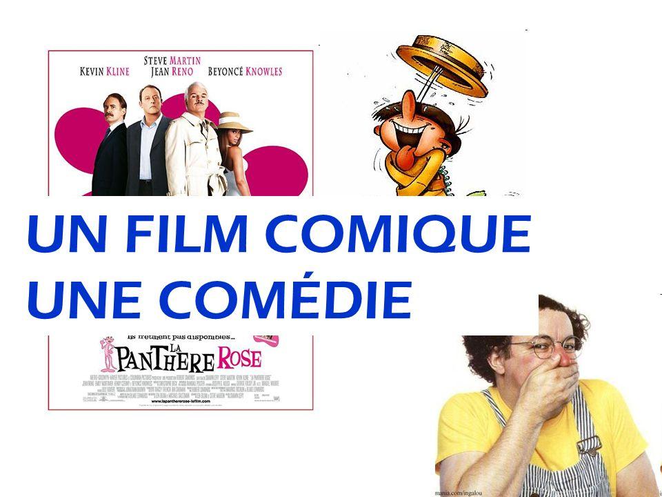 UN FILM COMIQUE UNE COMÉDIE