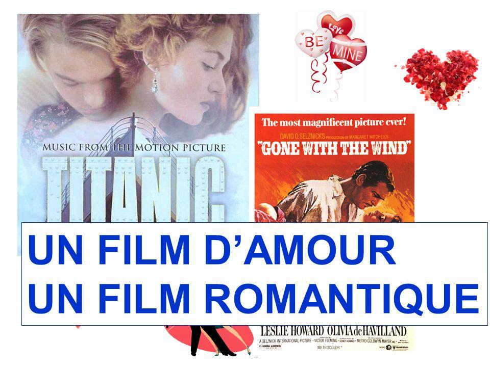 UN FILM DAMOUR UN FILM ROMANTIQUE