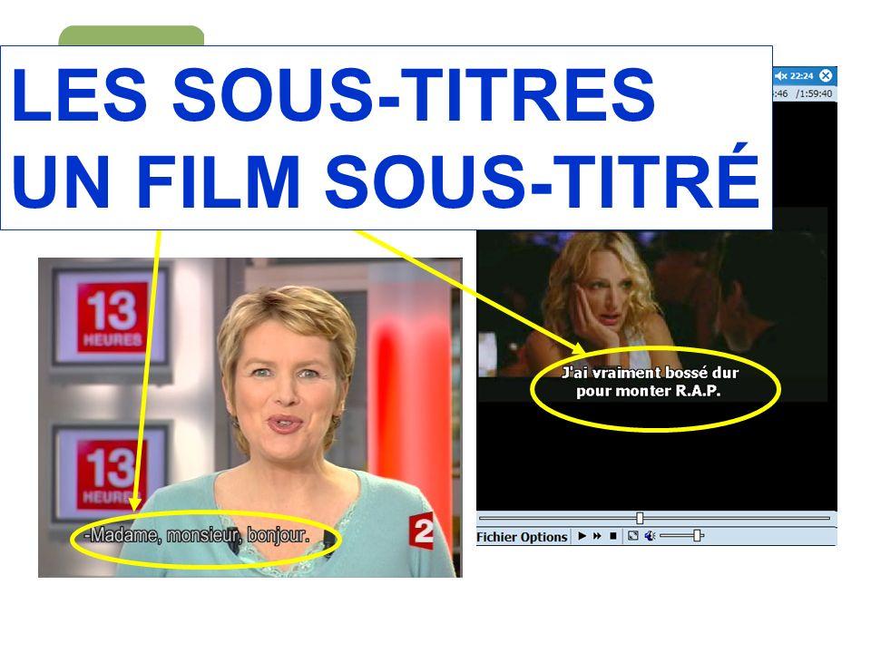 LES SOUS-TITRES UN FILM SOUS-TITRÉ