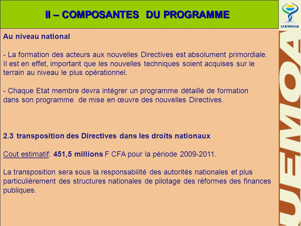 Au niveau national - La formation des acteurs aux nouvelles Directives est absolument primordiale. Il est en effet, important que les nouvelles techni