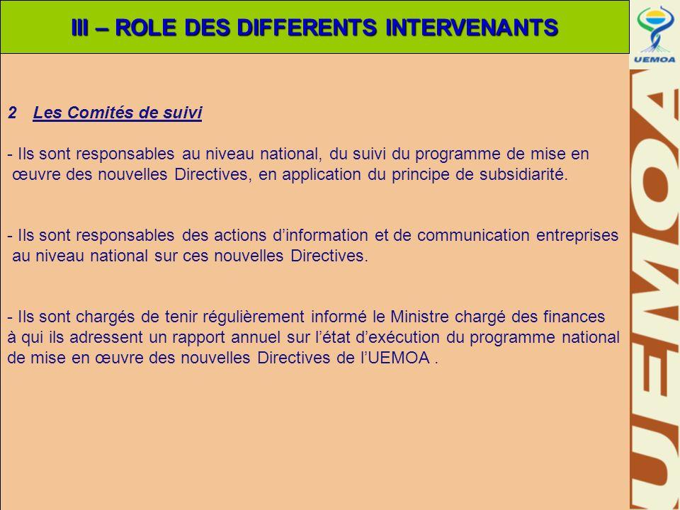 2Les Comités de suivi - Ils sont responsables au niveau national, du suivi du programme de mise en œuvre des nouvelles Directives, en application du p