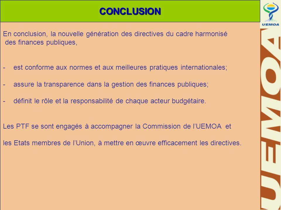 En conclusion, la nouvelle génération des directives du cadre harmonisé des finances publiques, -est conforme aux normes et aux meilleures pratiques i