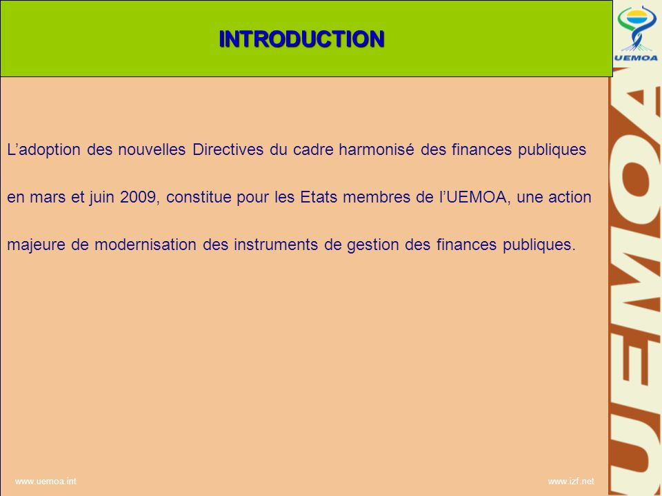 www.uemoa.int www.izf.net La présentation sarticule autour des points suivants I – CONTEXTE ET JUSTIFICATION II – COMPOSANTES DU PROGRAMME III – ROLE DES DIFFERENTS INTERVENANTSINTRODUCTION