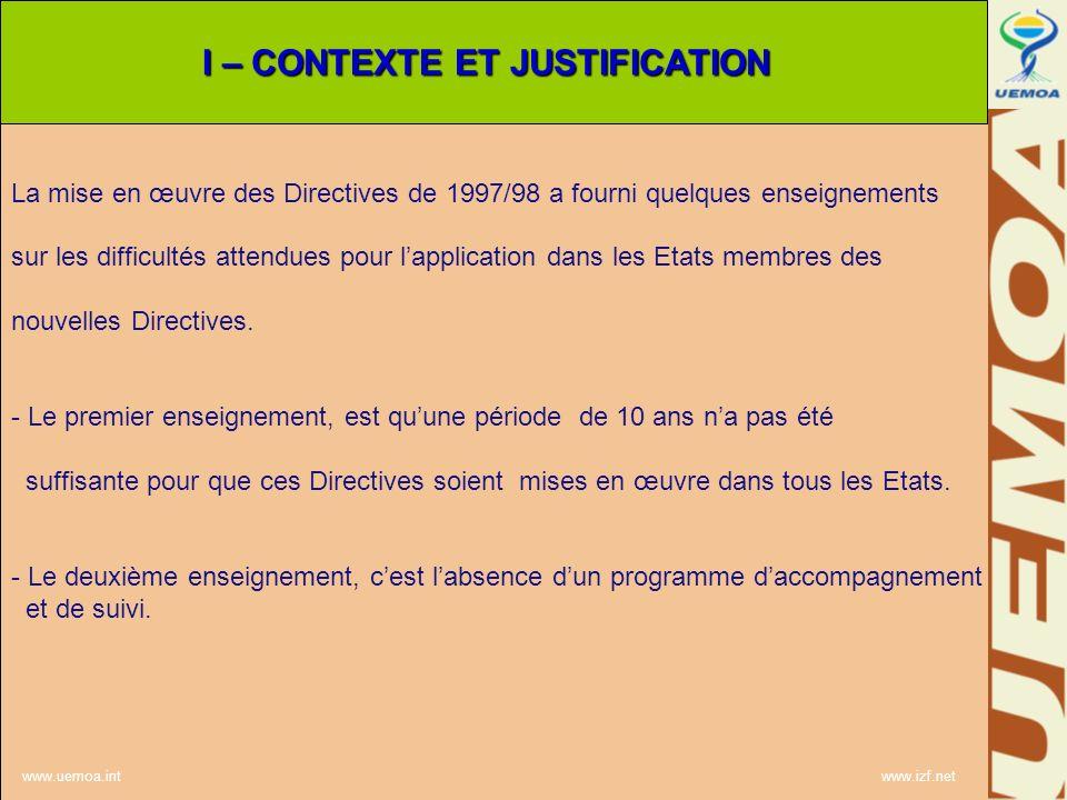 La mise en œuvre des Directives de 1997/98 a fourni quelques enseignements sur les difficultés attendues pour lapplication dans les Etats membres des