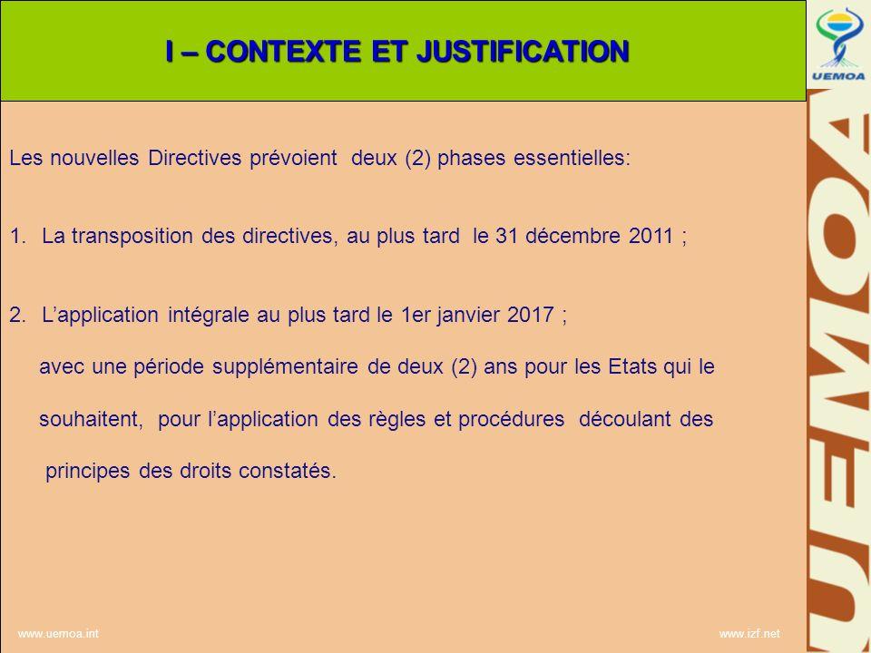 Les nouvelles Directives prévoient deux (2) phases essentielles: 1.La transposition des directives, au plus tard le 31 décembre 2011 ; 2.Lapplication