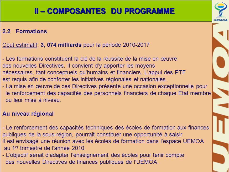 2.2 Formations Cout estimatif: 3, 074 milliards pour la période 2010-2017 - Les formations constituent la clé de la réussite de la mise en œuvre des n