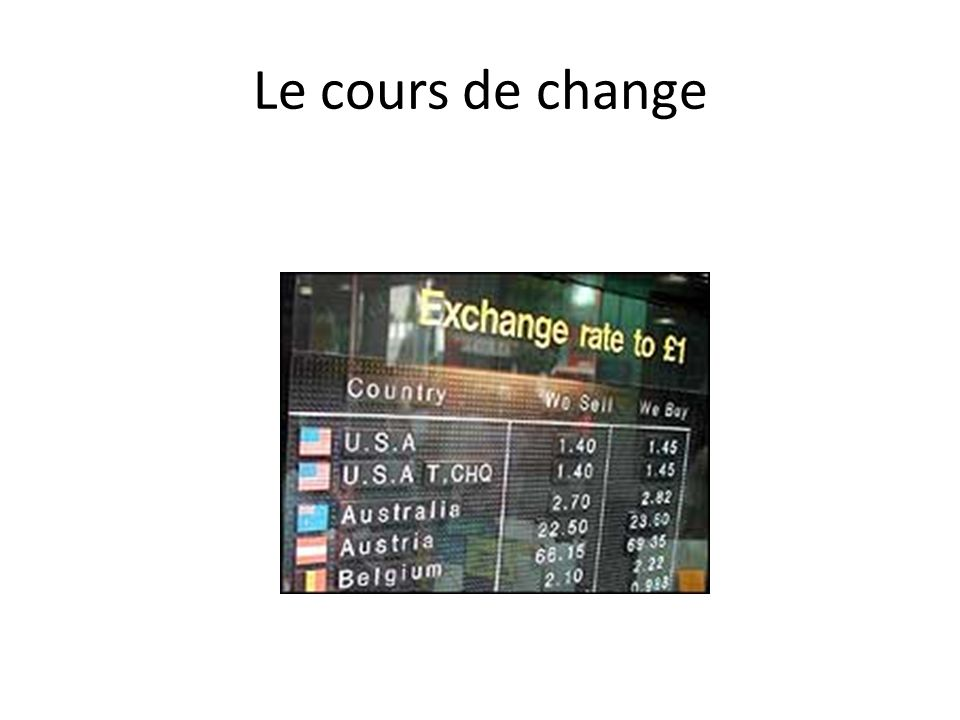Le cours de change