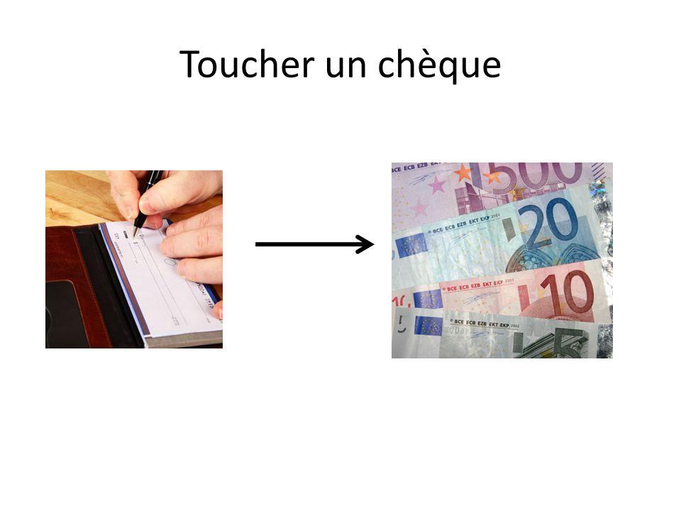 Toucher un chèque