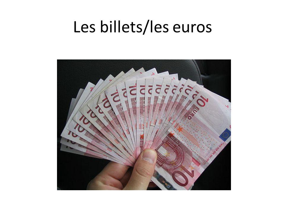 Les billets/les euros