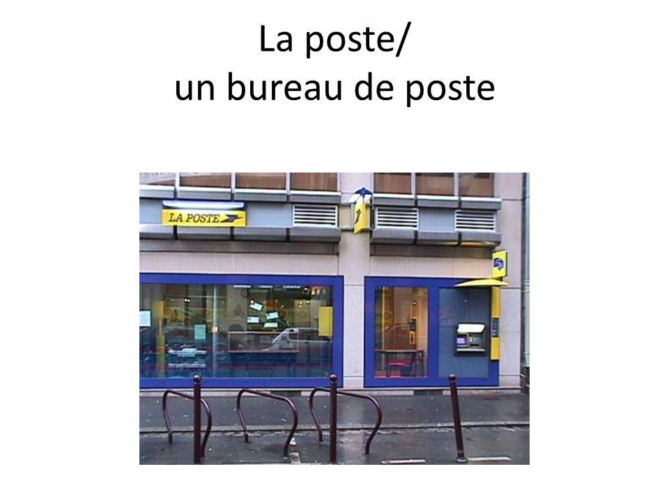 La poste/ un bureau de poste
