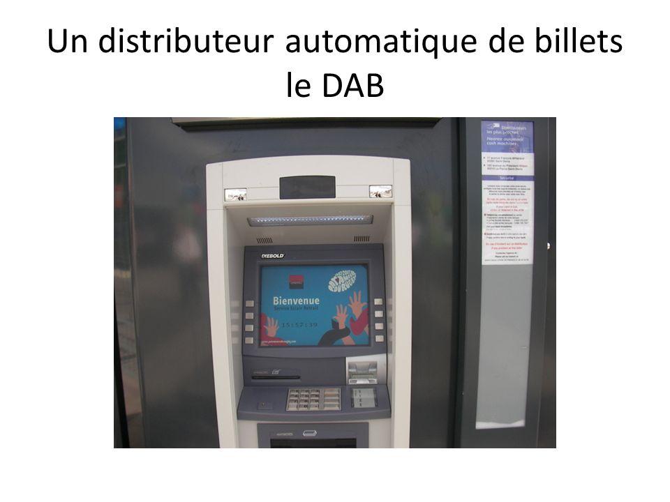 Un distributeur automatique de billets le DAB