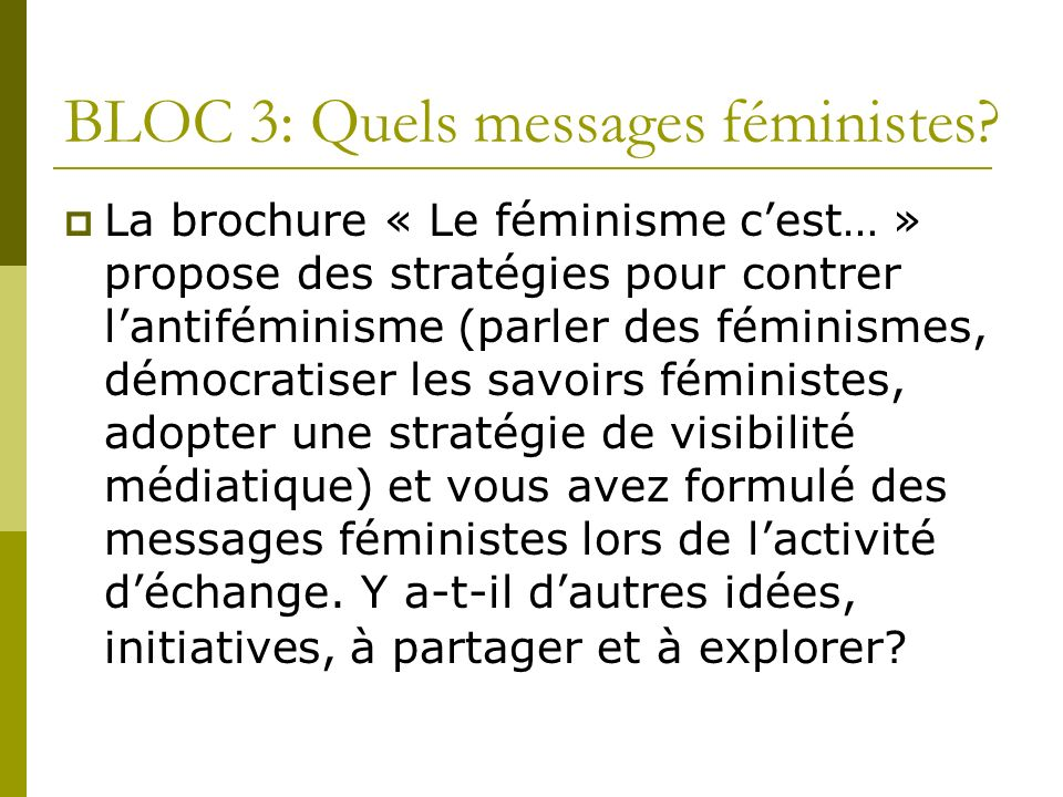 BLOC 3: Quels messages féministes.