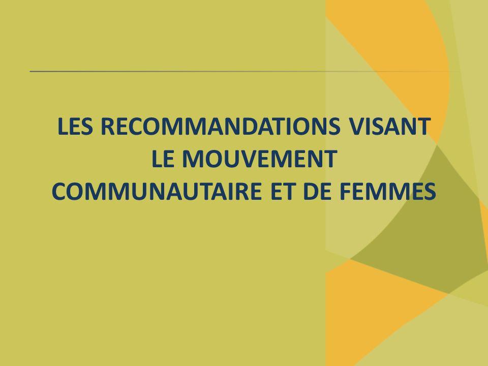 LES RECOMMANDATIONS VISANT LE MOUVEMENT COMMUNAUTAIRE ET DE FEMMES
