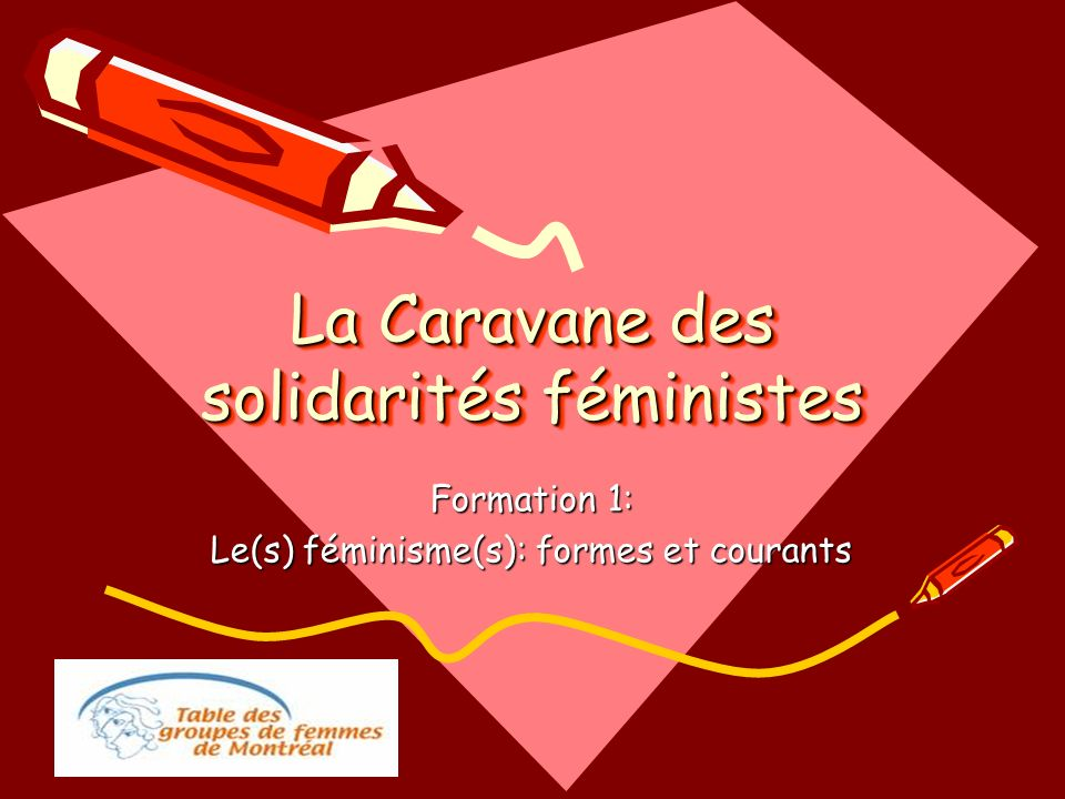 La Caravane des solidarités féministes Formation 1: Le(s) féminisme(s): formes et courants