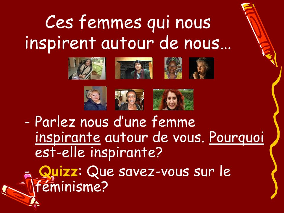 Ces femmes qui nous inspirent autour de nous… -Parlez nous dune femme inspirante autour de vous.