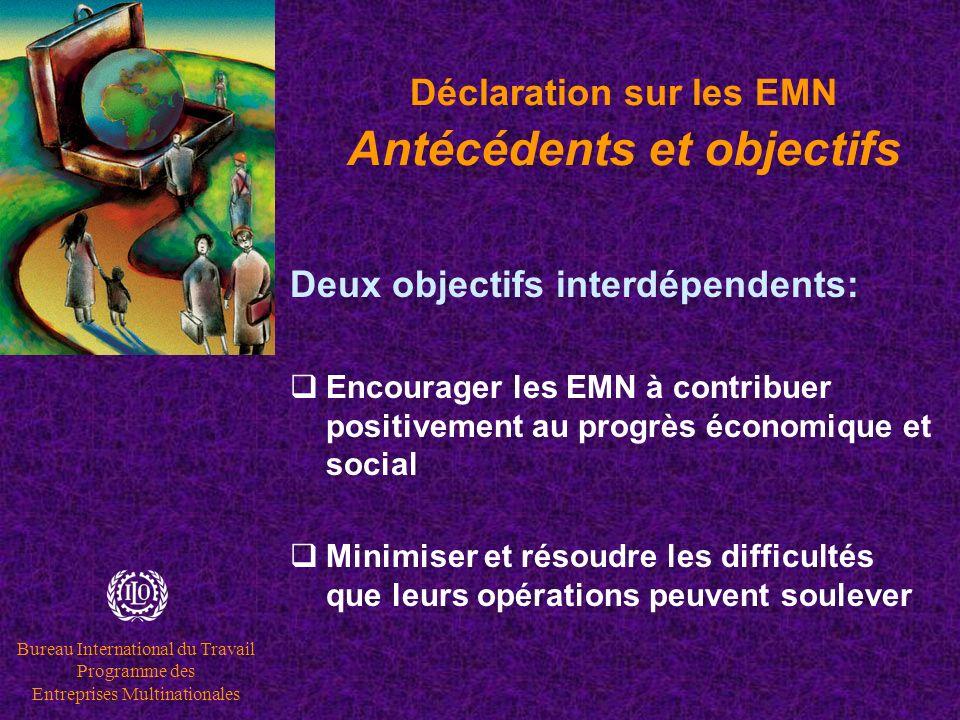 Bureau International du Travail Programme des Entreprises Multinationales Déclaration sur les EMN Visitez-nous sur le site www.ilo.org/multi www.ilo.org/multi Contactez-nous à ladresse MULTI@ilo.org