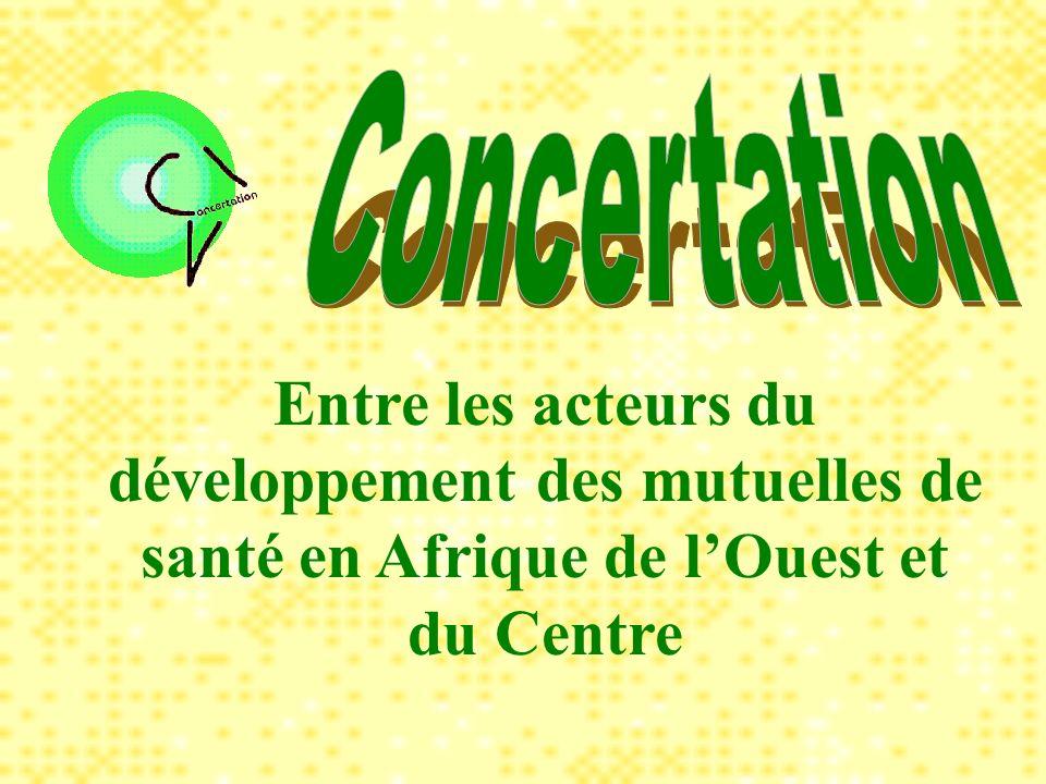 Entre les acteurs du développement des mutuelles de santé en Afrique de lOuest et du Centre