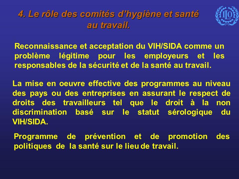 4. Le rôle des comités dhygiène et santé au travail. La mise en oeuvre effective des programmes au niveau des pays ou des entreprises en assurant le r