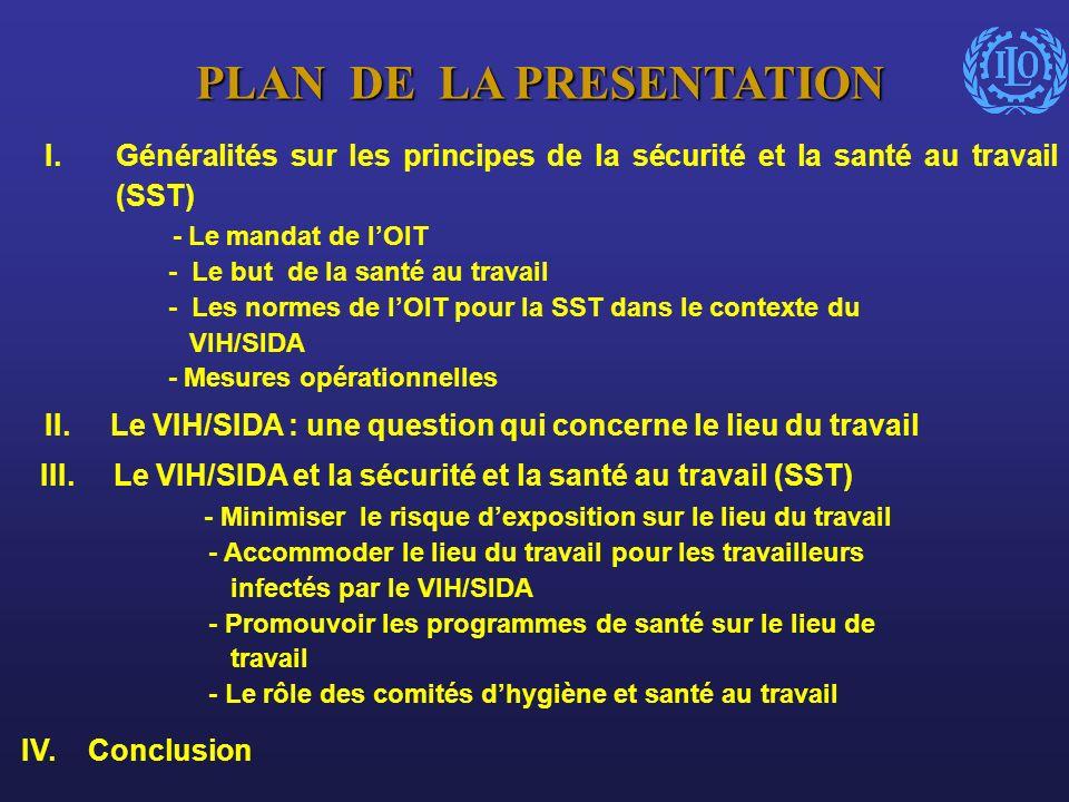 I. I.Généralités sur les principes de la sécurité et la santé au travail (SST) - Le mandat de lOIT - Le but de la santé au travail - Les normes de lOI