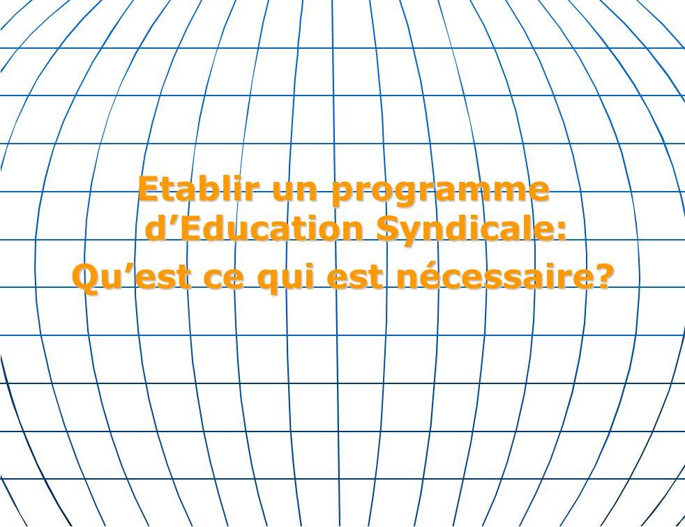 Etablir un programme dEducation Syndicale: Quest ce qui est nécessaire