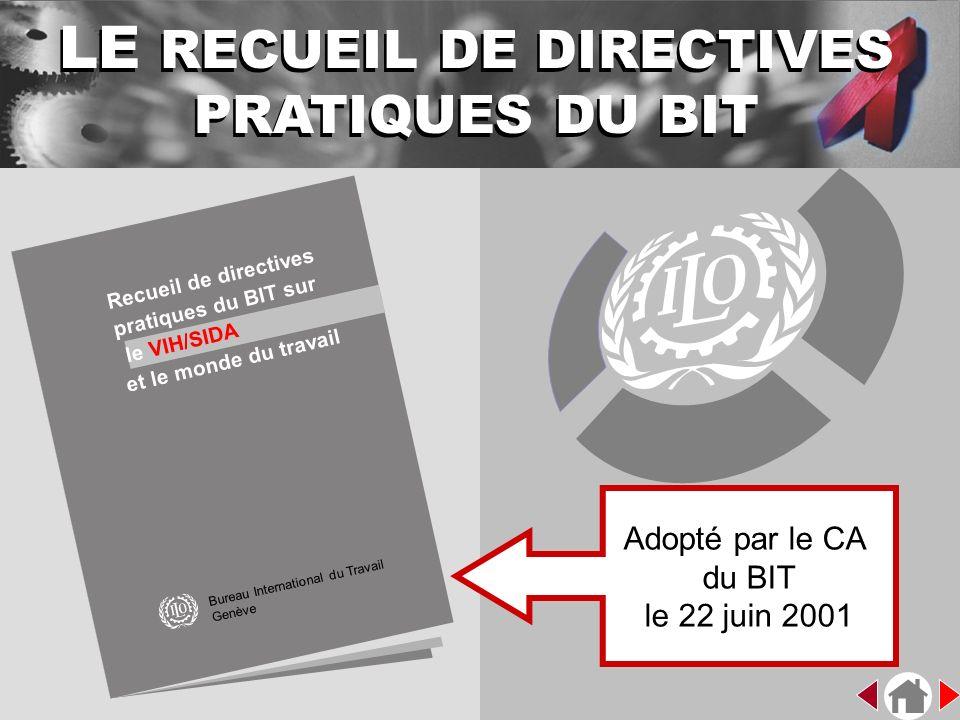 Recueil de directives pratiques du BIT sur le VIH/SIDA et le monde du travail LE RECUEIL DE DIRECTIVES PRATIQUES DU BIT Bureau International du Travai