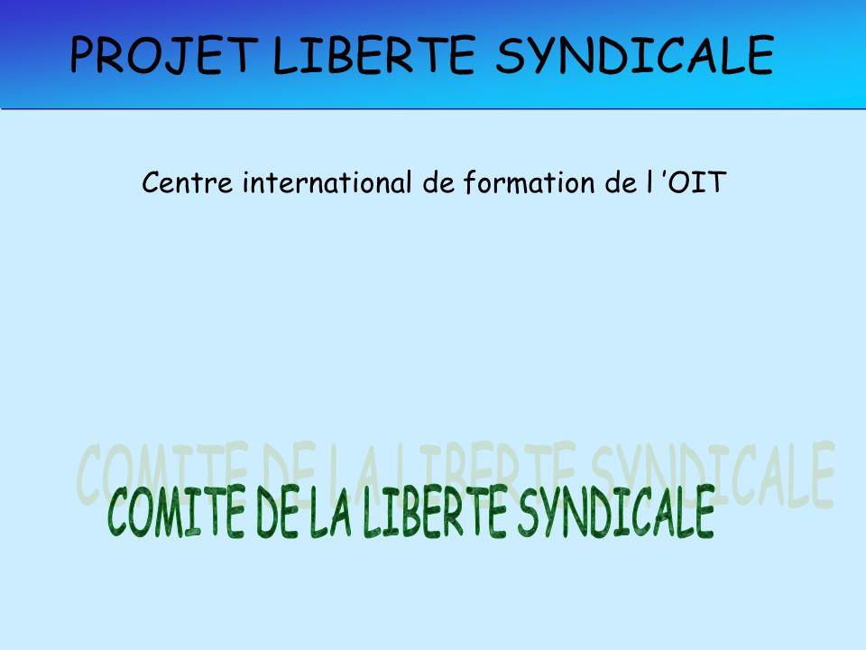 PROJET LIBERTE SYNDICALE Centre international de formation de l OIT