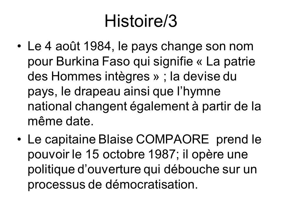 Histoire/3 Le 4 août 1984, le pays change son nom pour Burkina Faso qui signifie « La patrie des Hommes intègres » ; la devise du pays, le drapeau ain