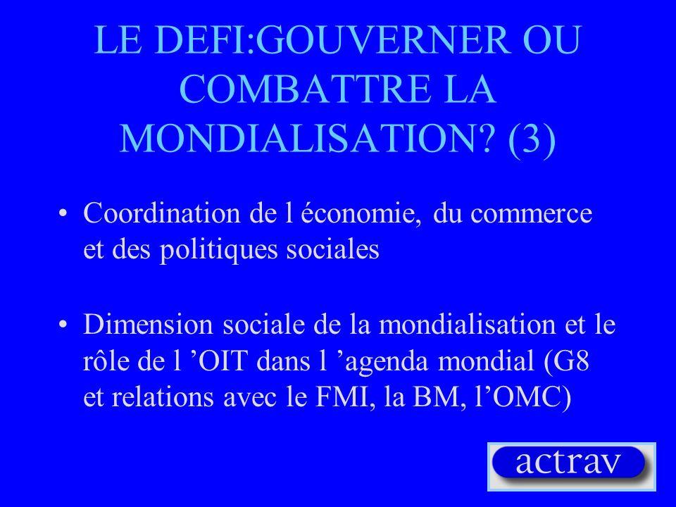 LE DEFI: GOUVERNER OU COMBATTRE LA MONDIALISATION.