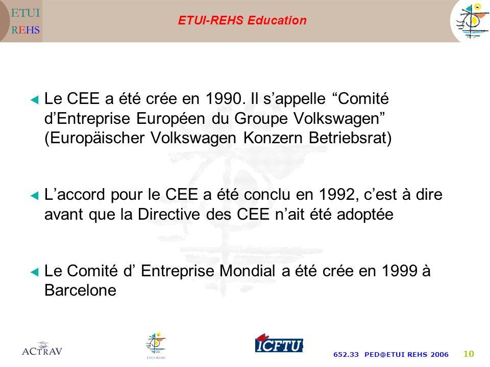 ETUI-REHS Education 652.33 PED@ETUI REHS 2006 9 Le groupe Volkswagen dont le siège central est à Wolfsburg est le plus grand producteur de voitures en