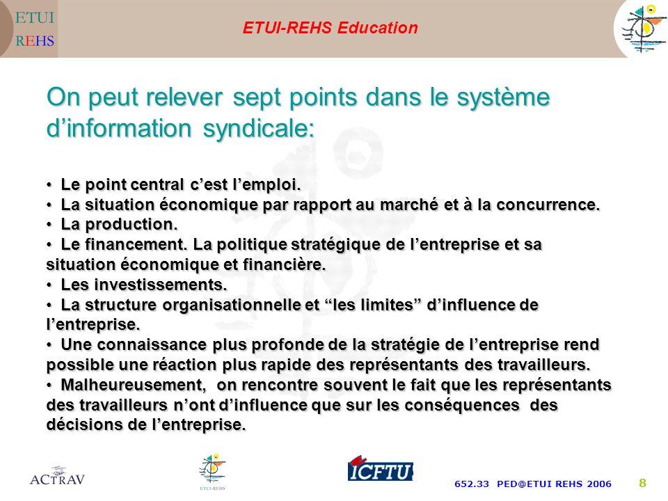 ETUI-REHS Education 652.33 PED@ETUI REHS 2006 7 Un système d information efficace. Un système d information efficace. Laide des experts. Laide des exp