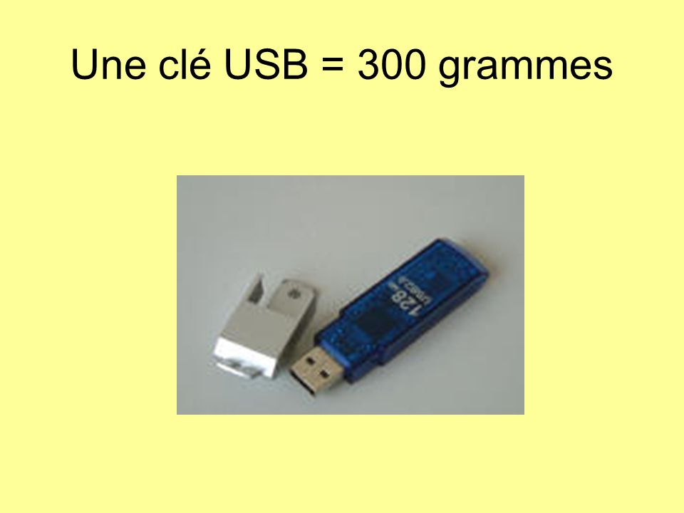 Une clé USB = 300 grammes