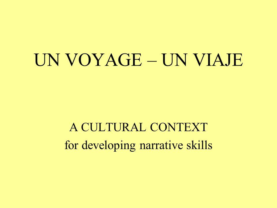 UN VOYAGE – UN VIAJE A CULTURAL CONTEXT for developing narrative skills