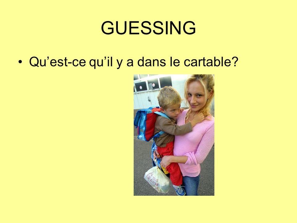 GUESSING Quest-ce quil y a dans le cartable?